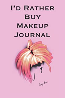 I'd Rather Buy Makeup Journal: Stylishly illustrated little notebook for all shopaholics.