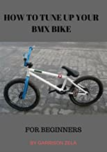 How to: tune your BMX bike: For beginners (English Edition