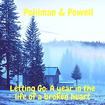Letting Go: A Year in the Life of a Broken Heart