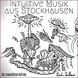 Intuitive Musik aus Stockhausen (Die 4 visionären Blätter)