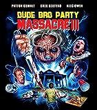 Dude Bro Party Massacre Iii