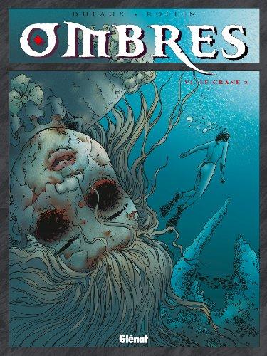 Ombres, tome VI : Le Crâne 2