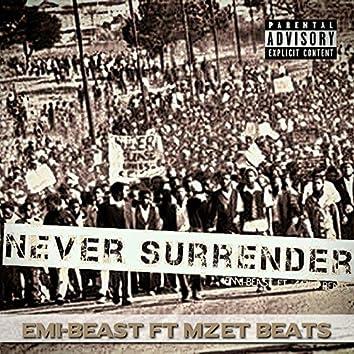 Never Surrender (feat. Mzet Beats)