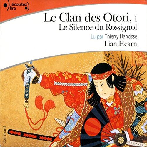 Le silence du rossignol (Le Clan des Otori 1) audiobook cover art