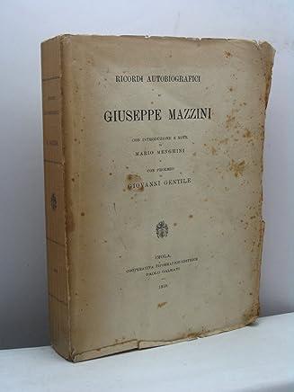 Ricordi autobiografici di Giuseppe Mazzini. Con introduzione e note di Mario Menghini e con proemio di Giovanni Gentile