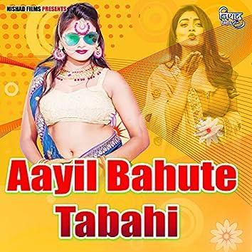 Aayil Bahute Tabahi
