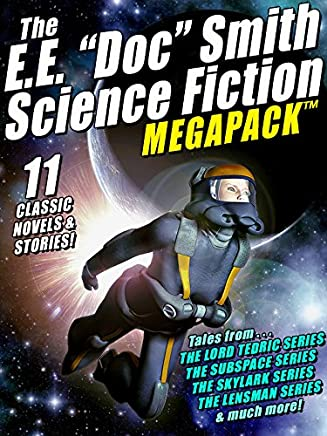 The E. E. Doc Smith MEGAPACK®: 11 Classic Novels and Stories