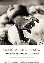 Toxic Archipelago: A History of Industrial Disease in Japan (Weyerhaeuser Environmental Books)