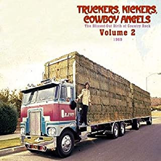 Truckers, Kickers, Cowboy Angels: The Blissed-Out Birth of Country Rock, Vol. 2 - 1969