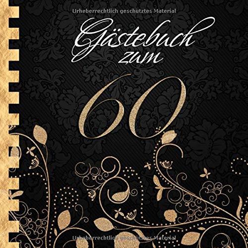 Gästebuch: Zum 60. Geburtstag I Edles Cover in Schwarz & Gold I für ca. 30 Gäste I für...