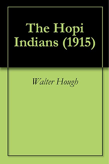 The Hopi Indians (1915) (English Edition)