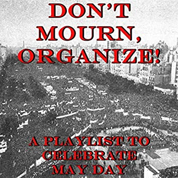 Don't Mourn, Organize! A Playlist to Celebrate May Day