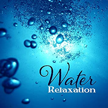 Water Relaxation – Sounds for Better Feeling, Easy Listening, Peaceful Songs, Mind Rest, Relaxing Music