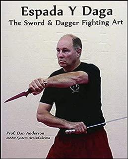 Espada Y Daga: The Sword & Dagger Fighting Art