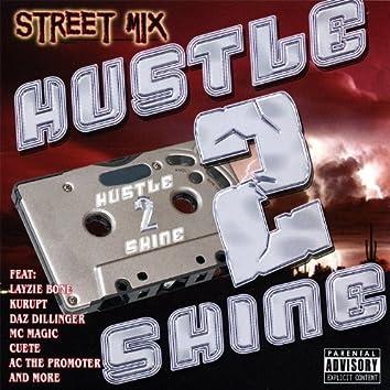 Hustle 2 Shine the Street Mix