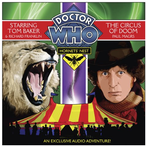 Doctor Who     Hornets' Nest 3 - The Circus of Doom              De :                                                                                                                                 Paul Magrs                               Lu par :                                                                                                                                 Tom Baker,                                                                                        Michael Maloney,                                                                                        Jilly Bond,                   and others                 Durée : 1 h et 11 min     Pas de notations     Global 0,0