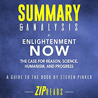 Summary & Analysis of Enlightenment Now: The Case for Reason, Science, Humanism, and Progress   A Guide to the Book by Steven Pinker audiobook cover art