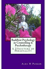 Buddhist Psychology in Counselling & Psychotherapy: A Structure of Personality. Paperback