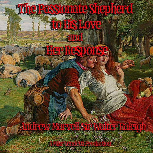 The Passionate Shepherd to His Love and Her Reply cover art