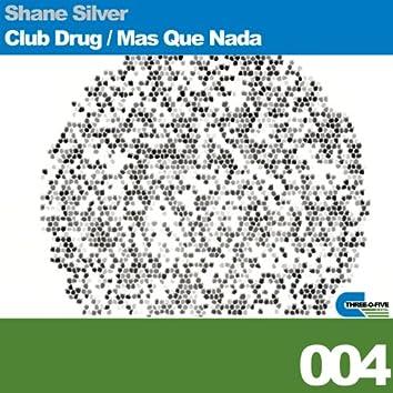 Club Drug, Mas Que Nada