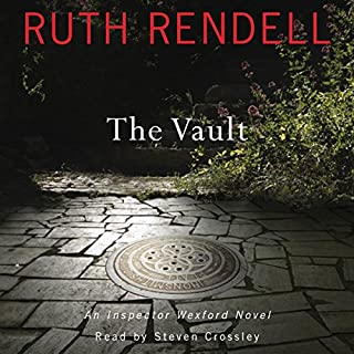 The Vault     An Inspector Wexford Novel              By:                                                                                                                                 Ruth Rendell                               Narrated by:                                                                                                                                 Steven Crossley                      Length: 8 hrs and 37 mins     139 ratings     Overall 3.8