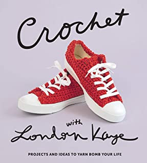 Crochet with London Kaye: Stylish Crochet Projects and Ideas to Yarn Bomb Your Life