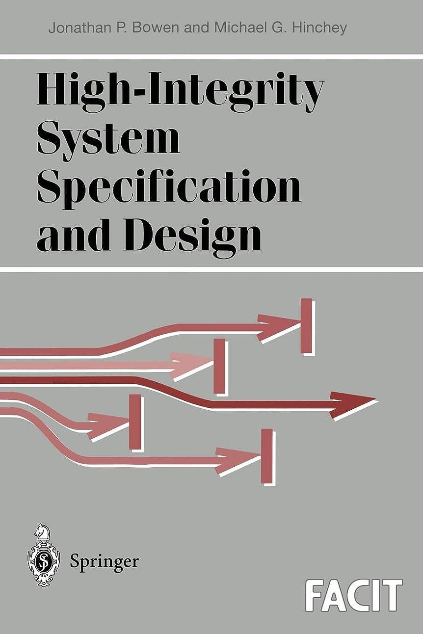 畝間開業医剥離High-Integrity System Specification and Design (Formal Approaches to Computing and Information Technology (FACIT))