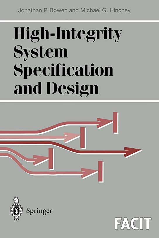 静けさまで気分が良いHigh-Integrity System Specification and Design (Formal Approaches to Computing and Information Technology (FACIT))