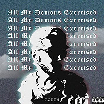All My Demons Exorcised