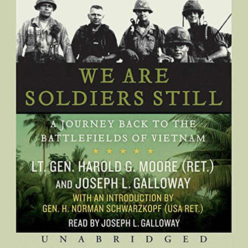 We Are Soldiers Still     A Journey Back to the Battlefields of Vietnam              By:                                                                                                                                 Lt. Gen. Harold G. Moore (USA Ret.),                                                                                        Joseph L. Galloway                               Narrated by:                                                                                                                                 Joseph L. Galloway                      Length: 7 hrs and 45 mins     2 ratings     Overall 4.0
