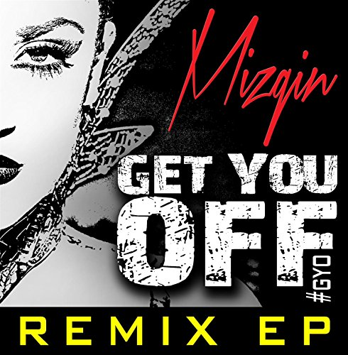 Get You Off (Feat. fR€$H aka Short Dawg) [Kama & Dame Grease Remix]