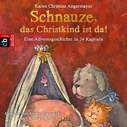 Couverture de Schnauze, das Christkind ist da. Eine Adventsgeschichte in 24 Kapiteln