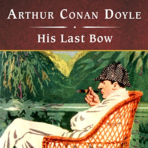 His Last Bow Audiobook By Arthur Conan Doyle cover art