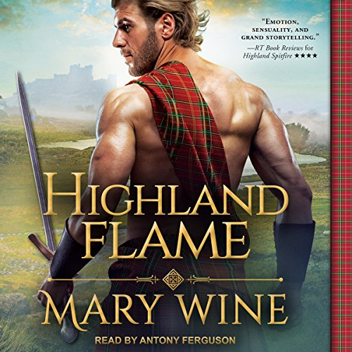 Highland Flame     Highland Weddings, Book 4              By:                                                                                                                                 Mary Wine                               Narrated by:                                                                                                                                 Antony Ferguson                      Length: 8 hrs and 52 mins     86 ratings     Overall 4.6