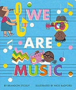 We Are Music by [Brandon Stosuy, Nick Radford]