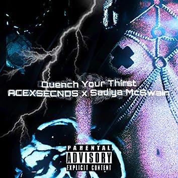 Quench Your Thirst (feat. Sadiya McSwain)