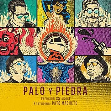 Palo y Piedra (Versión 25 Años)