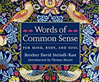 Words of Common Sense: For Mind, Body, and Soul