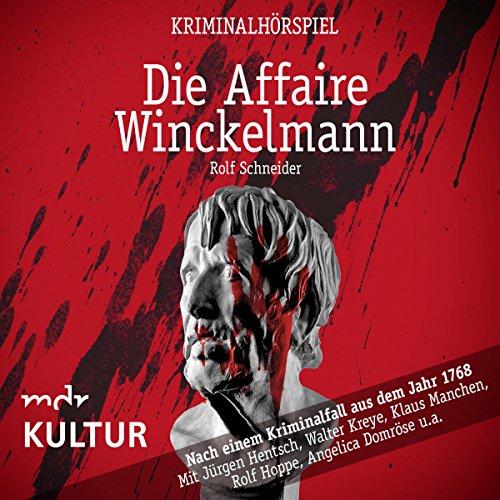 Couverture de Die Affaire Winckelmann: Nach einem Kriminalfall aus dem Jahr 1768