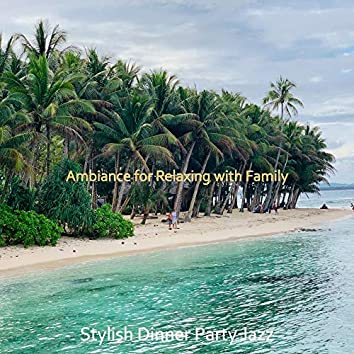 Ambiance for Relaxing with Family