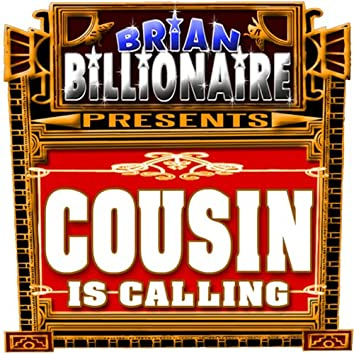 Cousin Is Calling!