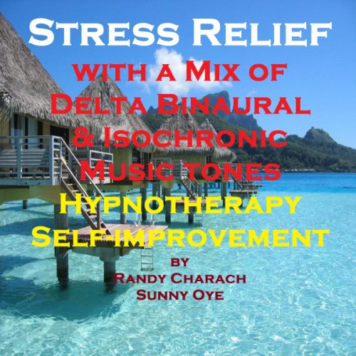 Stress Relief with a Mix of Delta Binaural Isochronic Tones cover art