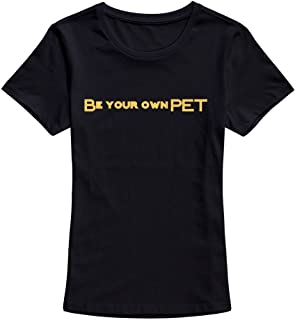 CUAUNED Be Your Own Pet T-shirt For Women 100% Cotton Women