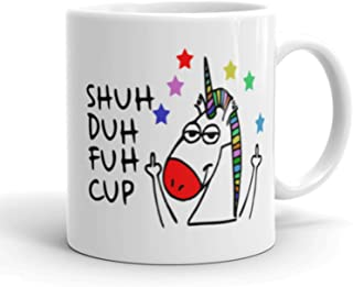 Shuh Duh Fuh Cup Funny Unicorn Mug- 11 Oz - FUNNY GIFT
