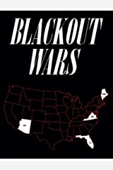 Blackout Wars: State Initiatives To Achieve Preparedness Against An Electromagnetic Pulse (EMP) Catastrophe Kindle Edition