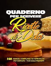 Quaderno per scrivere ricette di dolci (Quaderni di cucina) (Italian Edition)