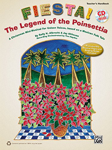 Fiesta! The Legend of the Poinsettia: A Christmas Mini-Musical for Unison Voices, based on a Mexican Folk Tale (Kit) (Book & CD (Includes Reproducible Student Pages))