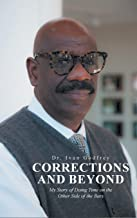Corrections and Beyond: My Story of Doing Time on the Other Side of the Bars