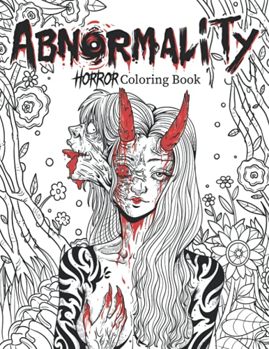 Abnormality: Horror Coloring Book for Adults | A Terrifying Collection of Creepy, Spine-Chilling &...