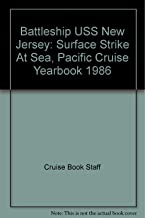 Battleship USS New Jersey: Surface Strike At Sea, Pacific Cruise Yearbook 1986